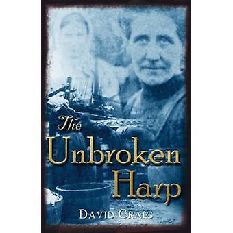 The Unbroken Harp by David Craig - 9781904445197 Book