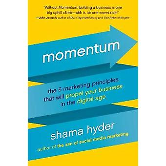 Momentum - The 5 Marketing Principles That Will Propel Your Business i