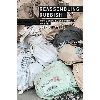 Remontagem de lixo - lixo eletrônico desmundialização por Josh Lepawsky - 97