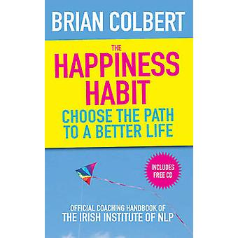 The Happiness Habit - Official Coaching Handbook of the Irish Institut