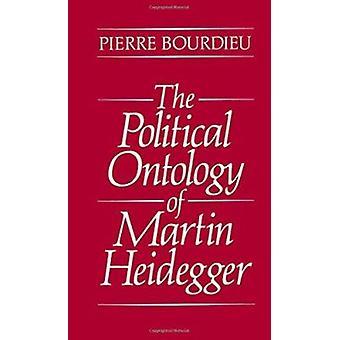 The Political Ontology of Martin Heidegger by Pierre Bourdieu - 97807