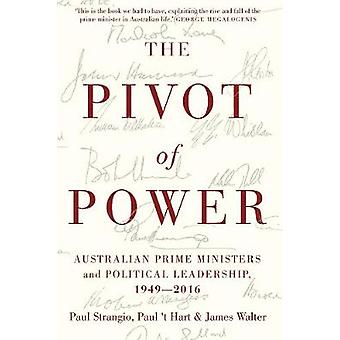 The Pivot of Power - Australian Prime Ministers and Political Leadersh