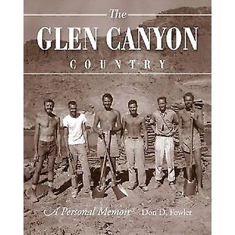 The Glen Canyon Country - A Personal Memoir by Don Fowler - 9781607811