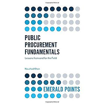 Public Procurement Fundamentals - Lessons from and for the Field by Na