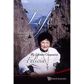 Passion for Life - My Life-Time Companion - Felicia by Cheng-Wen Wu - C