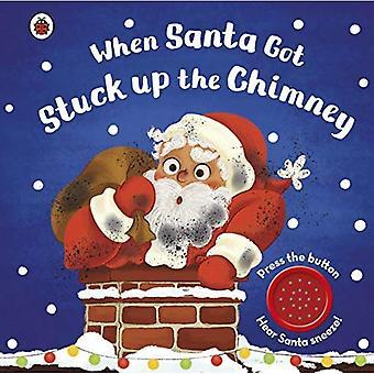 When Santa Got Stuck up the Chimney [Board book]