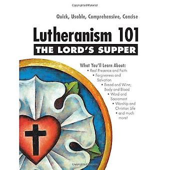The Lord's Supper (Lutheranism 101)