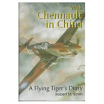 With Chennault in China: A Flying Tiger's Diary (Schiffer Book for Woodcarvers)