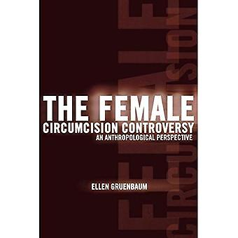 The Female Circumcision Controversy: An Anthropological Perspective
