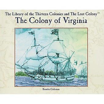 The Colony of Virginia (Library of the Thirteen Colonies and the Lost Colony)