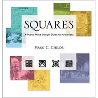Quadrate: Ein öffentlicher Bereich-Design-Leitfaden für Urbanisten