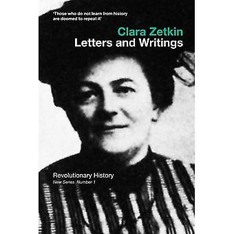 Clara Zetkin: Letters and Writings (Revolutionary History)