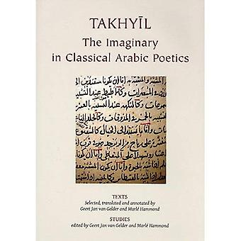 Takhyil: Texts v. 1: The Imaginary in Classical Arabic Poetics