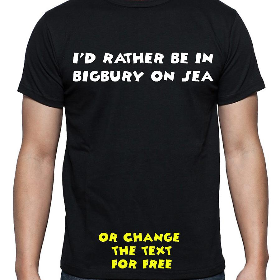 I'd Rather Be In Bigbury on sea Black Hand Printed T shirt