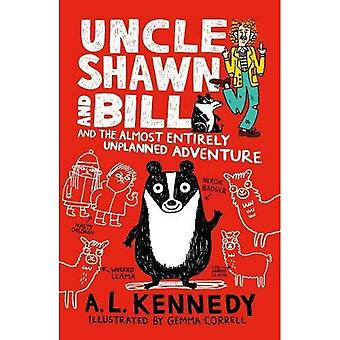 Uncle Shawn and Bill and the Almost Entirely Unplanned Adventure - Uncle Shawn