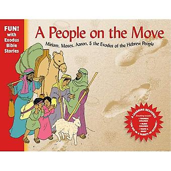 A People on the Move: Moses, Miriam, Aaron and the Exodus of the Hebrew People