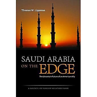Saudi Arabien am Rande: die ungewisse Zukunft der amerikanischen Verbündeten (Council on Foreign Relations Bücher