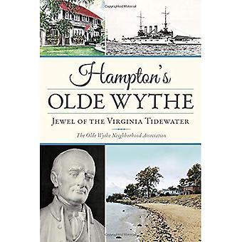 Hampton's Olde Wythe: juvelen i den Virginia Tidewater