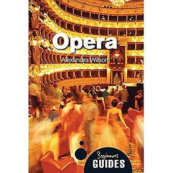 Opéra: Un Guide pour débutants (Guides du débutant)