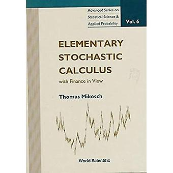 Elementary Stochastic Calculus, with Finance in View: 6 (Advanced Series on Statistical Science & Applied Probability)