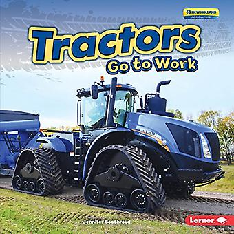 Tractors Go to Work (Farm Machines at Work)