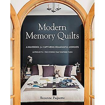 Modern Memory Quilts: A Handbook for Capturing Meaningful Moments, 12 Projects + the Stories That Inspired Them