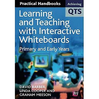 Learning and Teaching with Interactive Whiteboards: Primary and Early Years (Achieving QTS Practical Handbooks): Primary and Early Years (Achieving QTS Practical Handbooks)