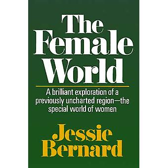 The Female World by Bernard & Jessie Shirley