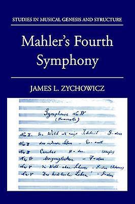 Mahlers Fourth Symphony by Zychowicz & James L.