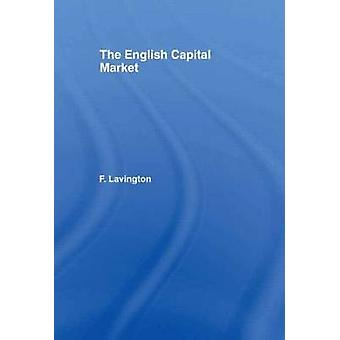 English Capital Market The by Lavington & F.