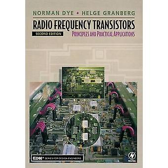 Radio Frequency Transistors Principles and Practical Applications by Dye & Norman E.