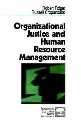 Organizational Justice  Human Resource Management by Folger & Robert