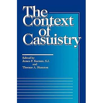 The Context of Casuistry by Keenan & James F. & S.J.