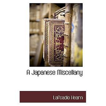 En japansk Miscellany av Hearn & Lafcadio