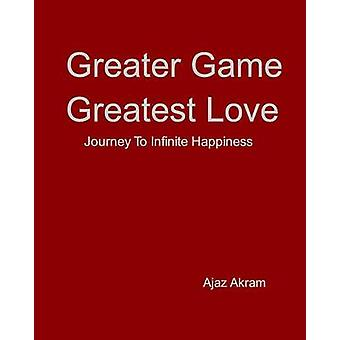 Greater Game Greatest Love by Akram & Ajaz