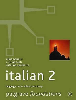 Foundations Italian 2 by Benetti & Mara