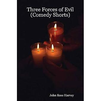 Three Forces of Evil Comedy Shorts by Harvey & John Ross