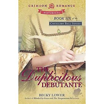 The Duplicitous Debutante by Lower & Becky
