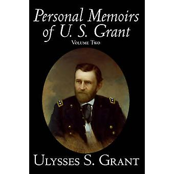 Personal Memoirs of U. S. Grant Volume Two History Biography by Grant & Ulysses S.