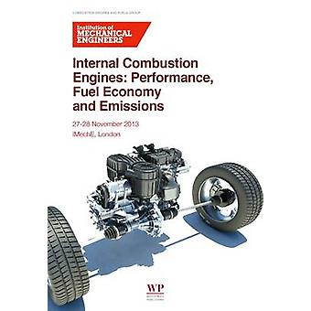 Internal Combustion Engines Performance Fuel Economy and Emissions by Institution of Mechanical Engineers