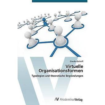 Virtuelle Organisationsformen by Osthoff Claudia