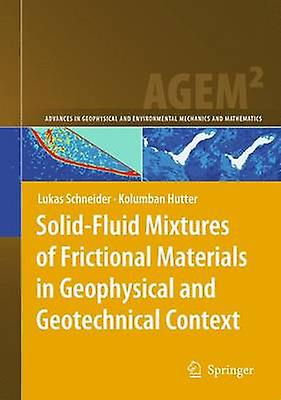 SolidFluid Mixtures of Frictional Materials in Geophysical and Geotechnical Context  Based on a Concise Thermodynamic Analysis by Schneider & Lukas