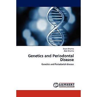 Genetics and Periodontal Disease by Sharma & Swati