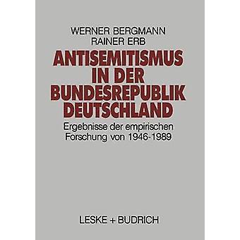 Antisemitismus in der Bundesrepublik Deutschland  Ergebnisse der empirischen Forschung von 19461989 by Bergmann & Werner
