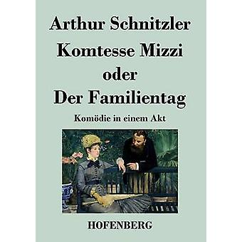 Komtesse Mizzi oder Der Familientag by Arthur Schnitzler