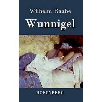 Wunnigel by Wilhelm Raabe