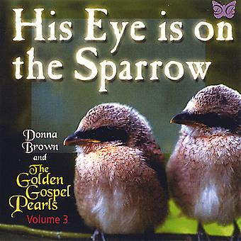 Donna Brown & le perle dorate del Vangelo - His Eye Is on l'importazione USA Sparrow [CD]