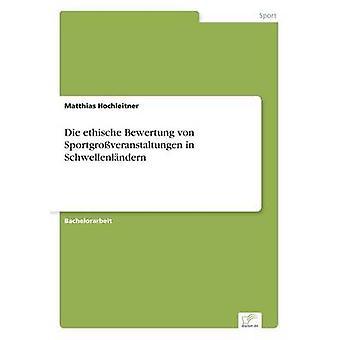Die ethische Bewertung von Sportgroveranstaltungen i Schwellenlndern af Hochleitner & Matthias