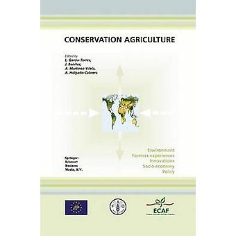 Conservation Agriculture  Environment Farmers Experiences Innovations Socioeconomy Policy by GarcaTorres & Luis