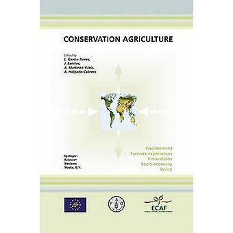 Conservación agricultura medio ambiente agricultores experiencias innovaciones Socioeconomía política por GarcaTorres y Luis